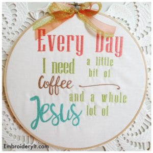 Embroidery It Need Coffee and Jesus 1