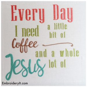 Embroidery It Need Coffee and Jesus 2