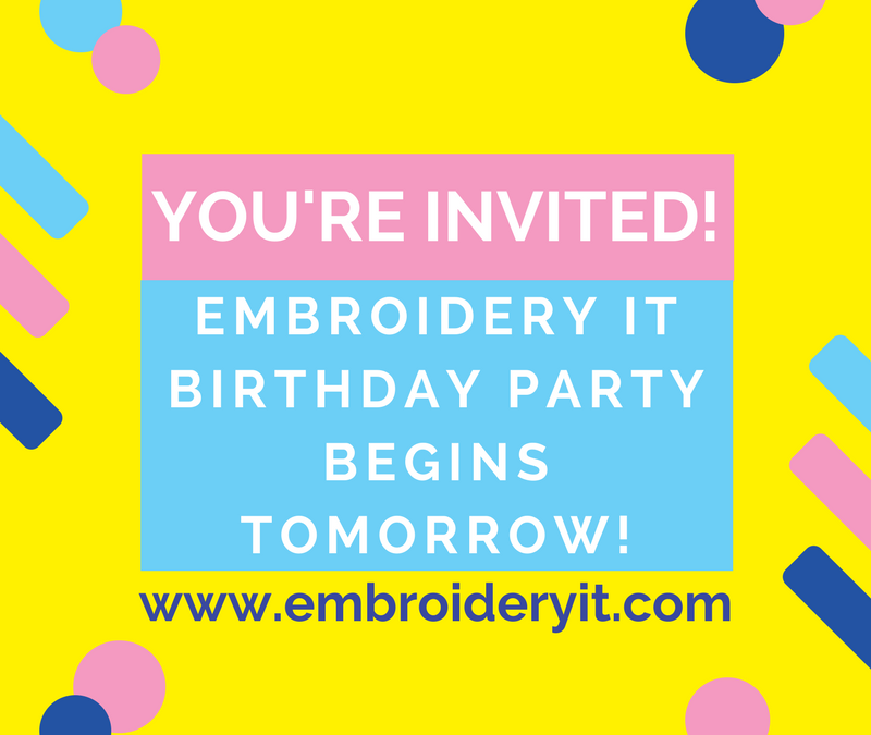 Embroidery It Birthday Party Begins Tomorrow!